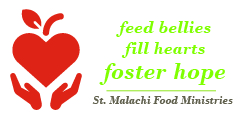 feed bellies, fill hearts, foster hope   St. Malachi Food Ministries